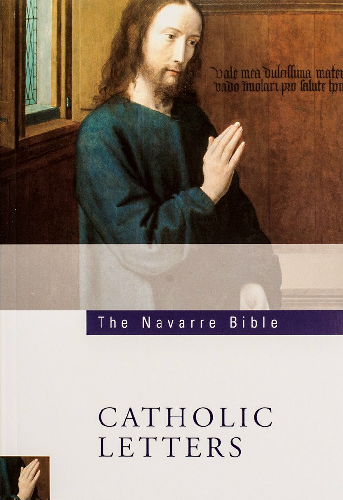The Navarre Bible: The Catholic Letters