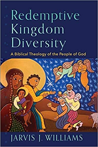 Redemptive Kingdom Diversity: A Biblical Theology of the People of God