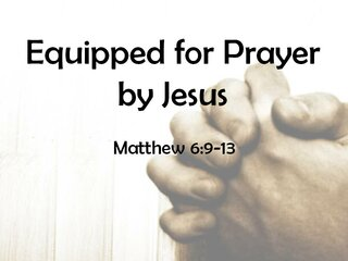 Equipped For Prayer