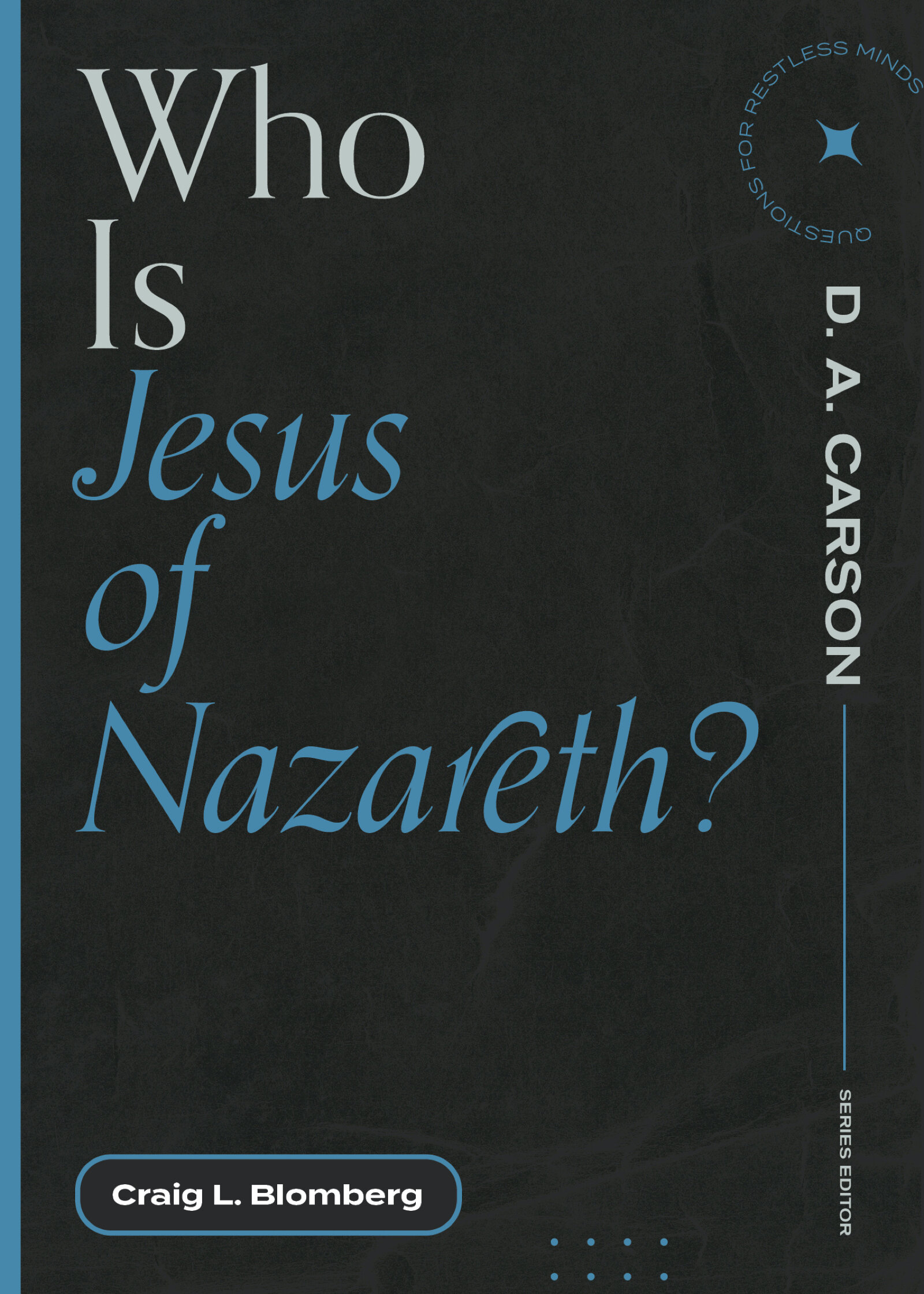 Who Is Jesus of Nazareth?