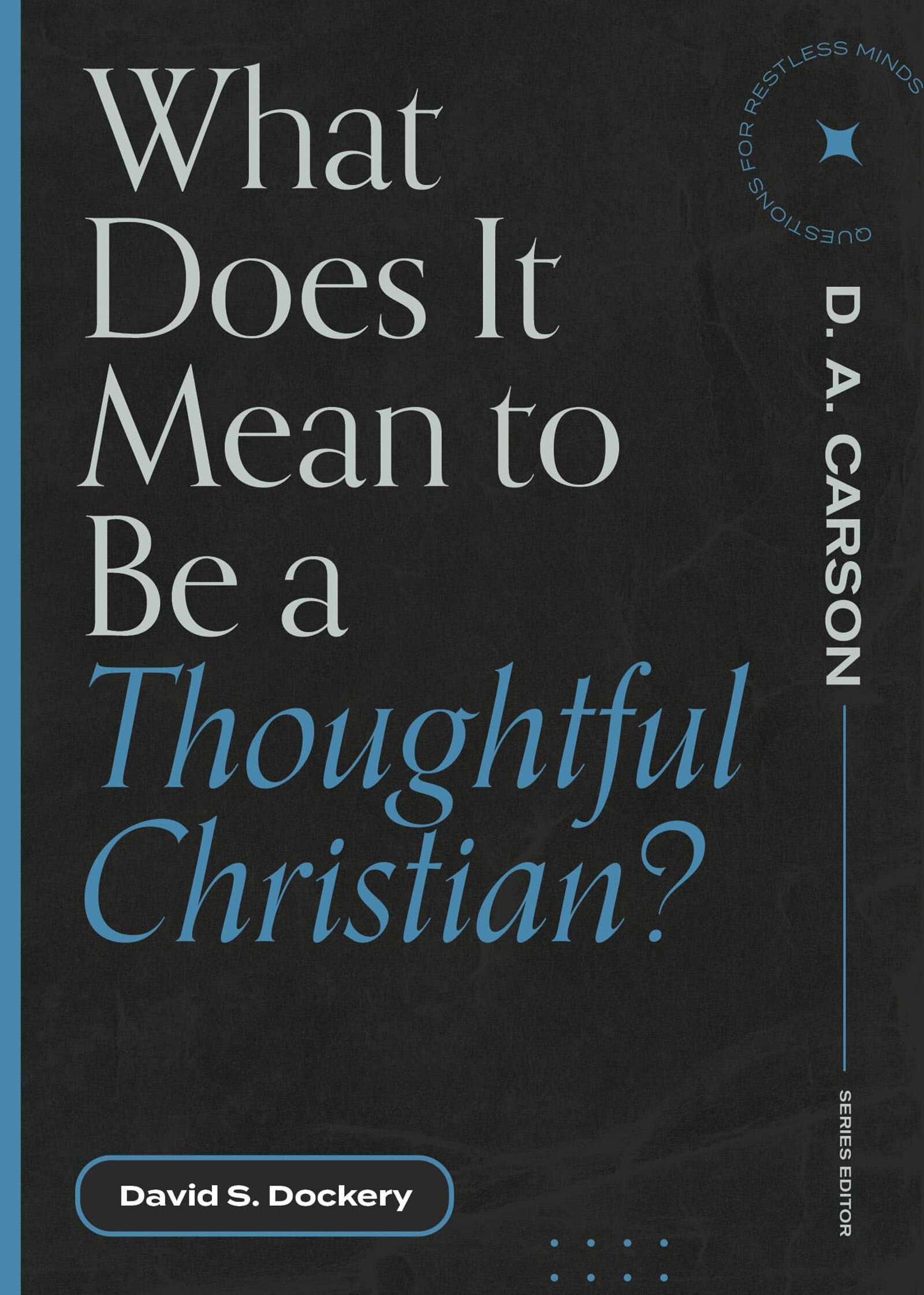What Does It Mean to Be a Thoughtful Christian?