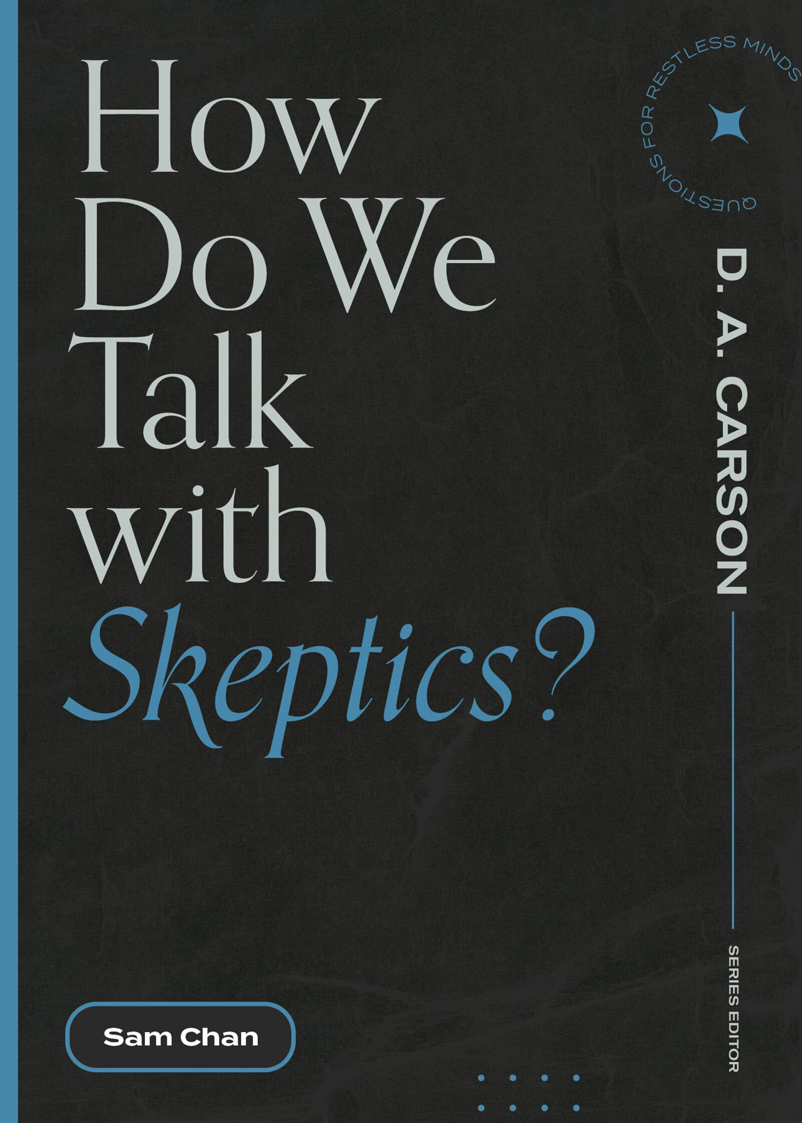 How Do We Talk with Skeptics?