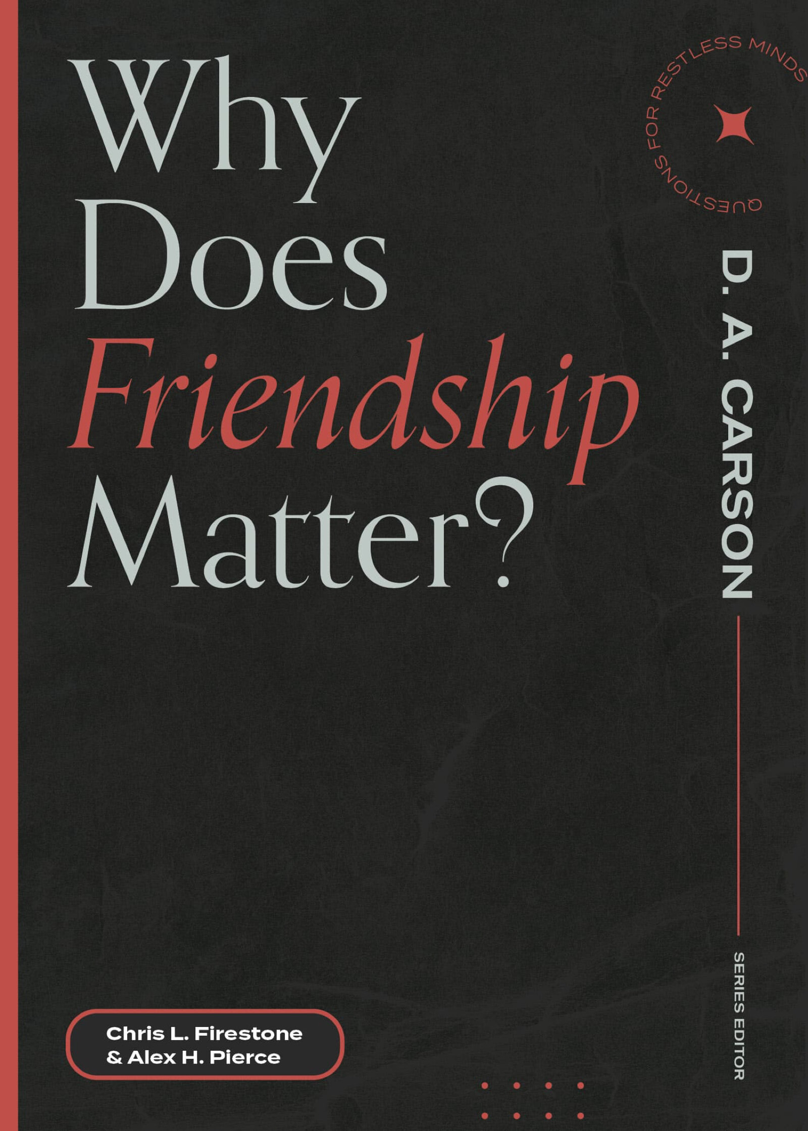 Why Does Friendship Matter?