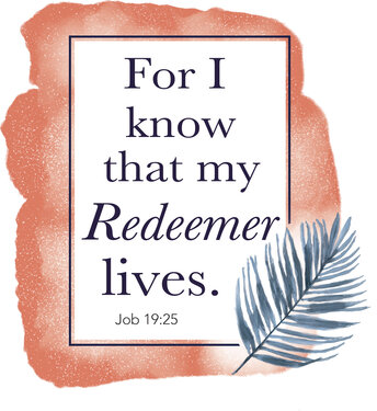 Easter For I Know That My Reedemer Lives. Job 19 25