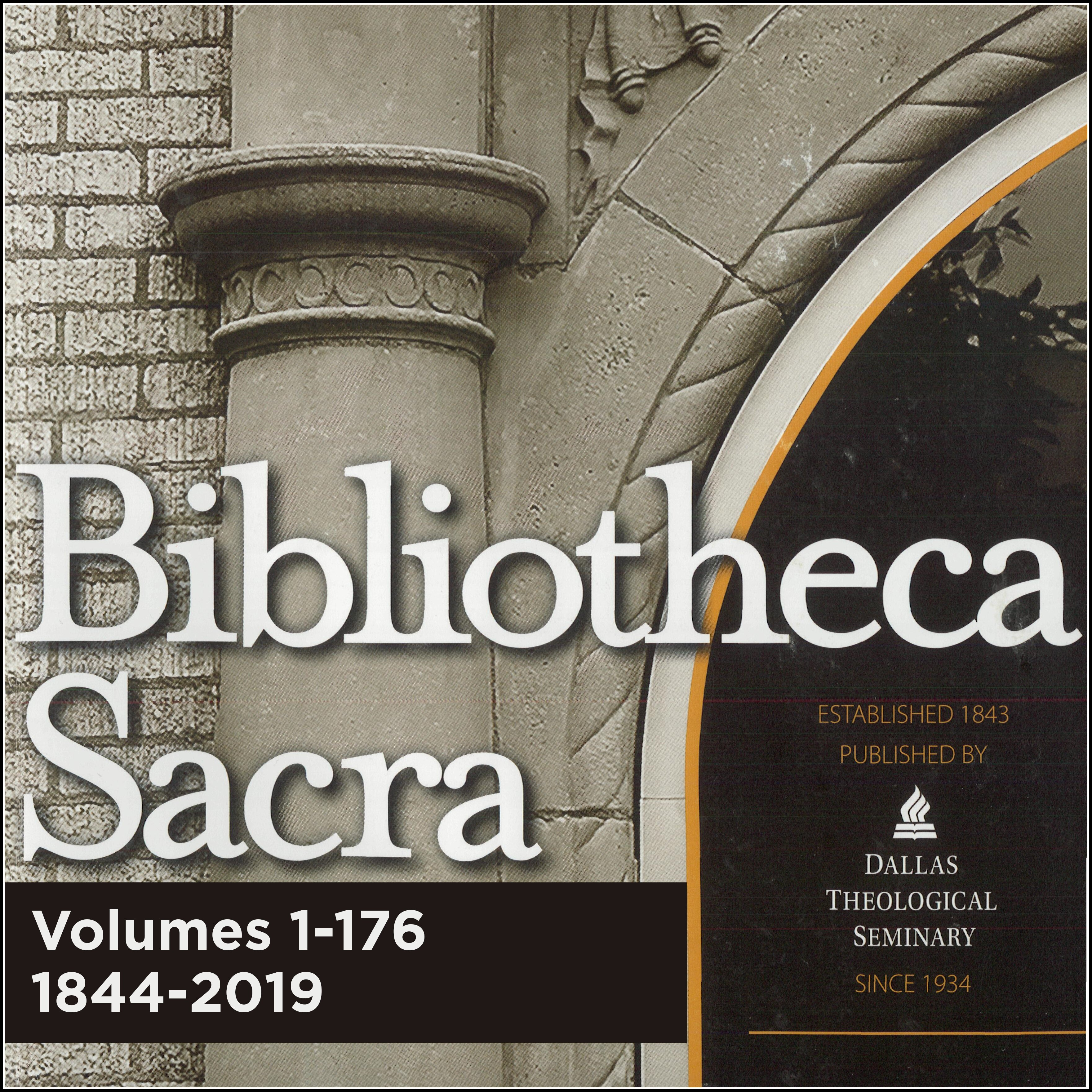 Bibliotheca Sacra, Vols. 1-176