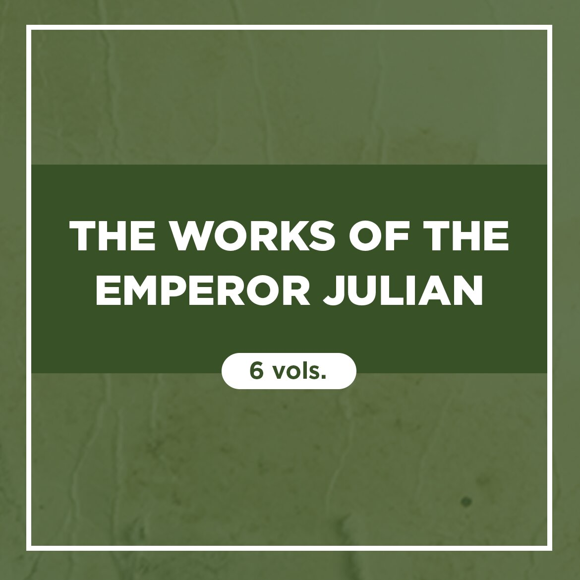 The Works of the Emperor Julian (6 vols.)