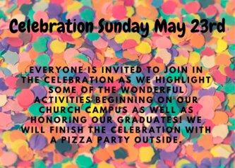 Celebration Sunday May 23rd