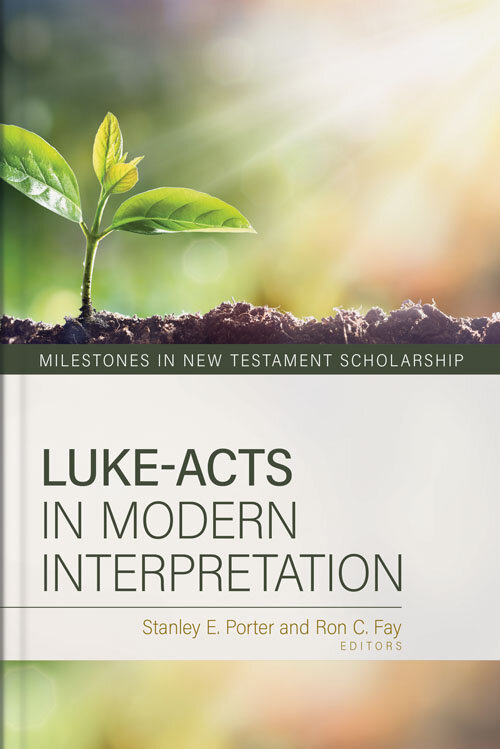 Luke-Acts in Modern Interpretation (Milestones in New Testament Scholarship)