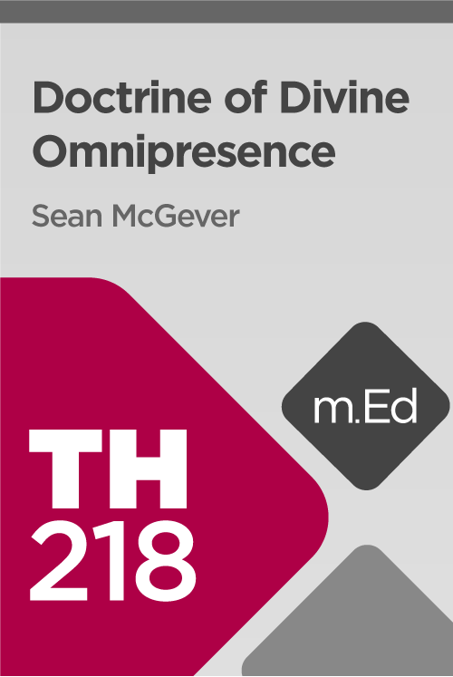 Mobile Ed: TH218 Doctrine of Divine Omnipresence