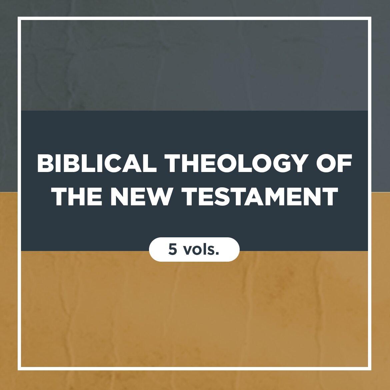 Biblical Theology of the New Testament Series | BTNT (5 vols.)