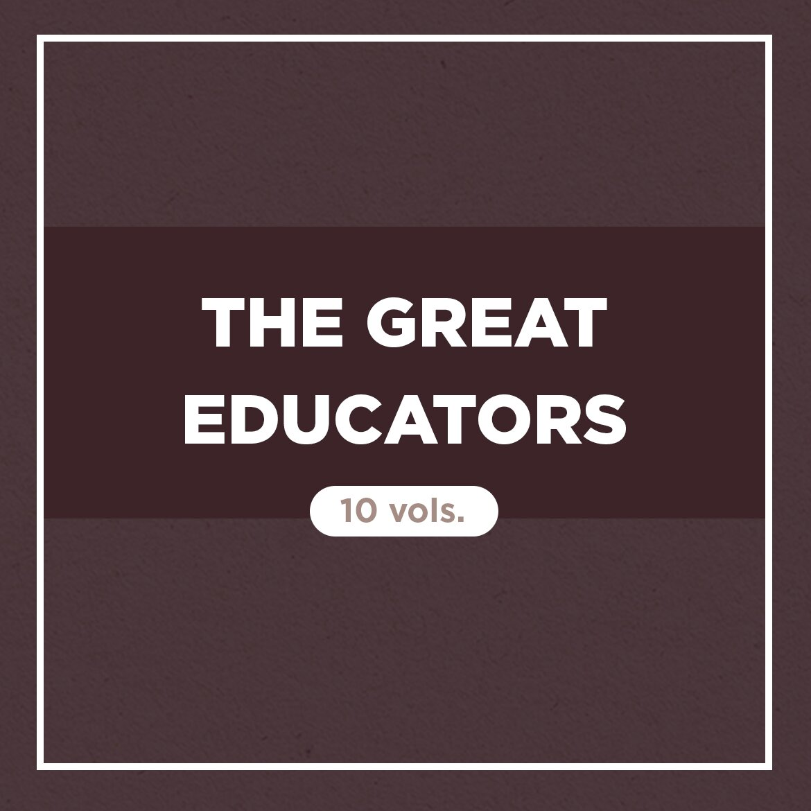 The Great Educators (10 vols.)