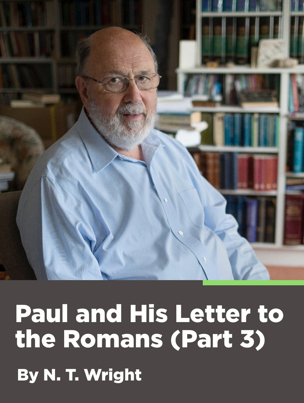Paul and His Letter to the Romans Part 3