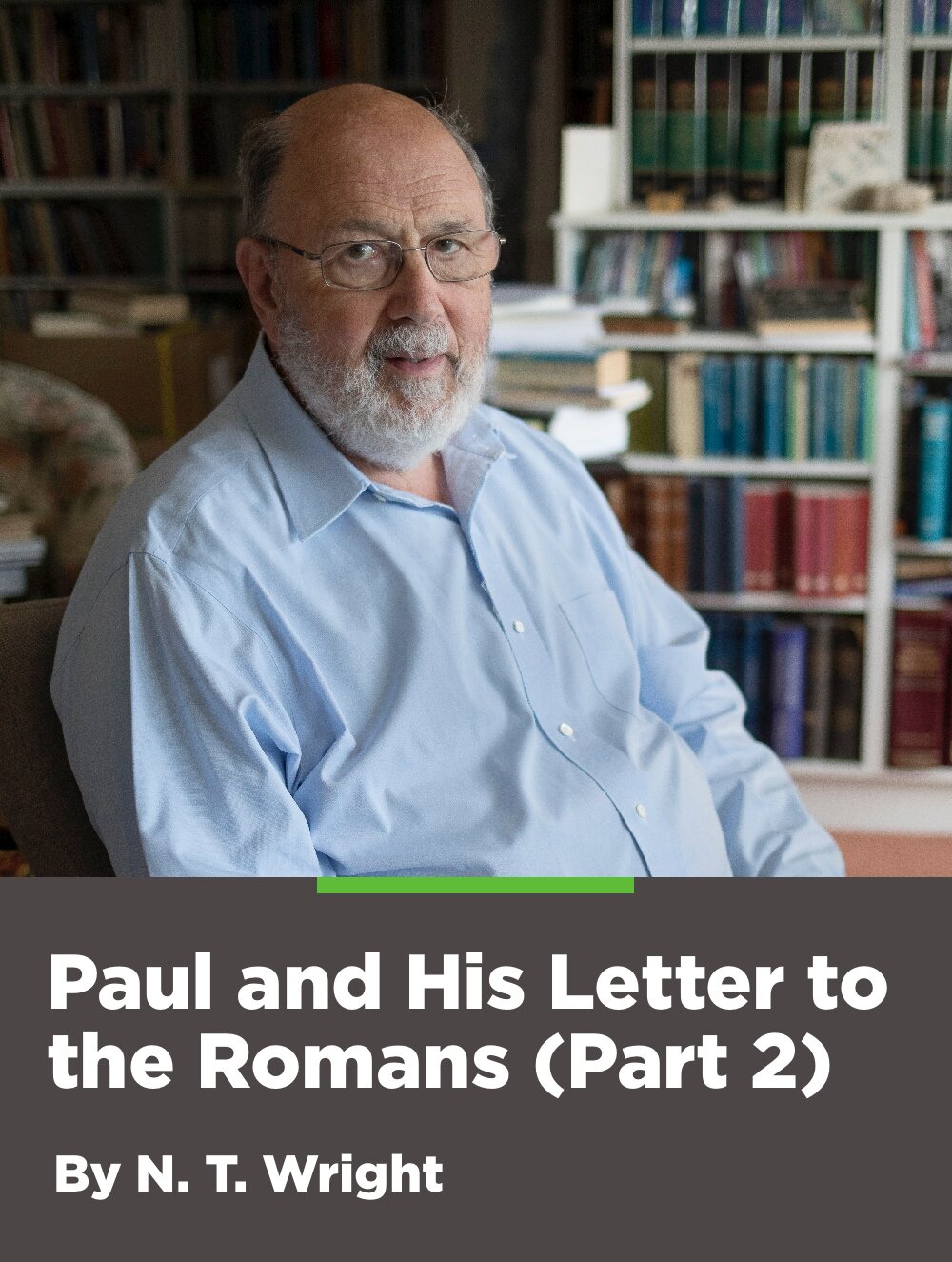Paul and His Letter to the Romans Part 2