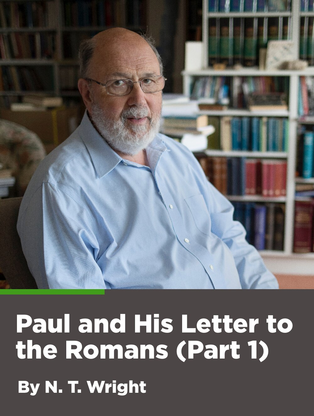 Paul and His Letter to the Romans Part 1