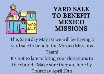 SPRING YARD SALE TO BENEFIT MEXICO MISSIONS