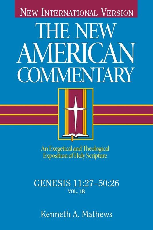 Genesis 11:27–50:26 (New American Commentary | NAC)
