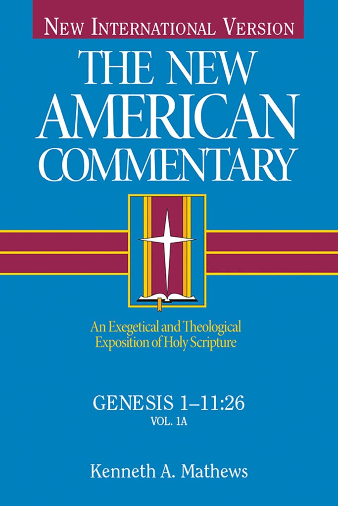 Genesis 1–11:26 (The New American Commentary | NAC)