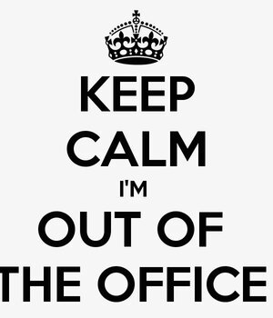 Keep Calm Im Out Of The Office-1.Png