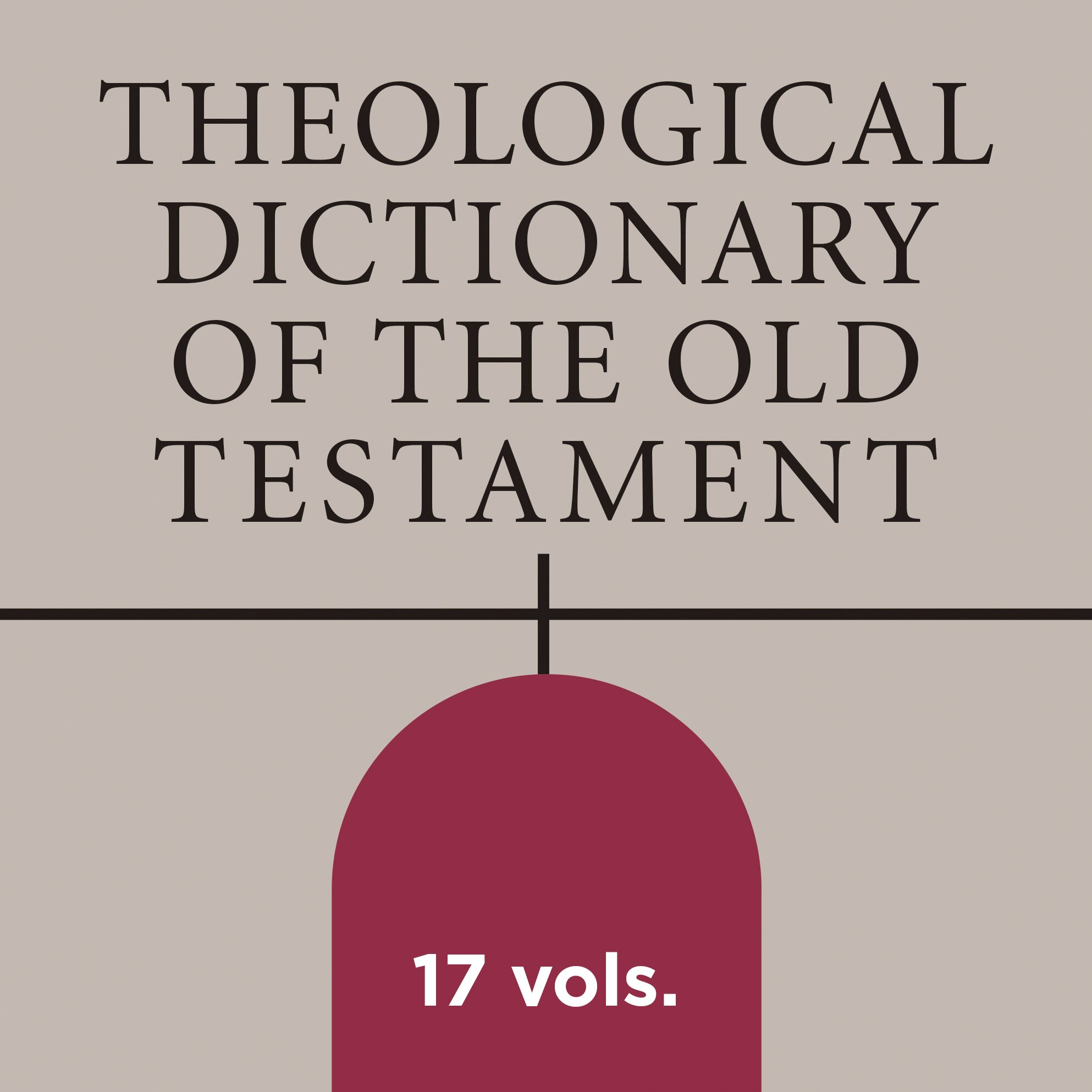 Theological Dictionary of the Old Testament | TDOT (17 vols.)
