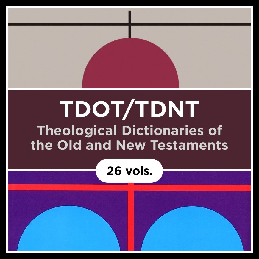 Theological Dictionary of the Old Testament and New Testament Bundle | TDOT/TDNT (26 vols.)