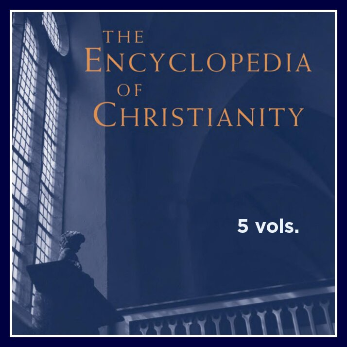 The Encyclopedia of Christianity (5 vols.)