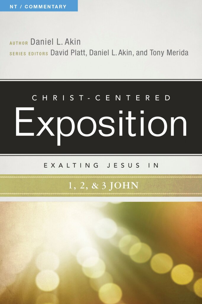 Exalting Jesus in 1,2,3 John (Christ-Centered Exposition Commentary | CCE)