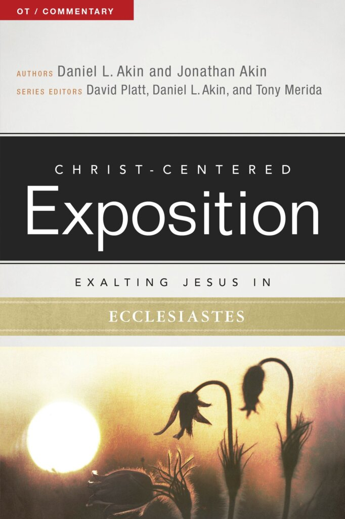 Exalting Jesus in Ecclesiastes (Christ-Centered Exposition Commentary | CCE)