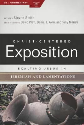 Exalting Jesus in Jeremiah, Lamentation (Christ-Centered Exposition Commentary | CCE)