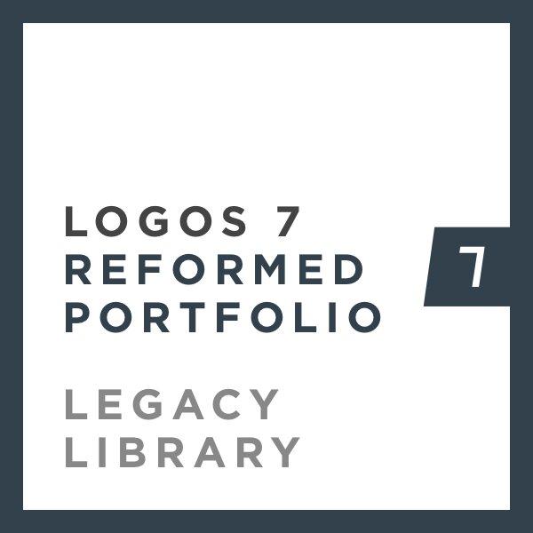 Logos 7 Reformed Portfolio Legacy Library