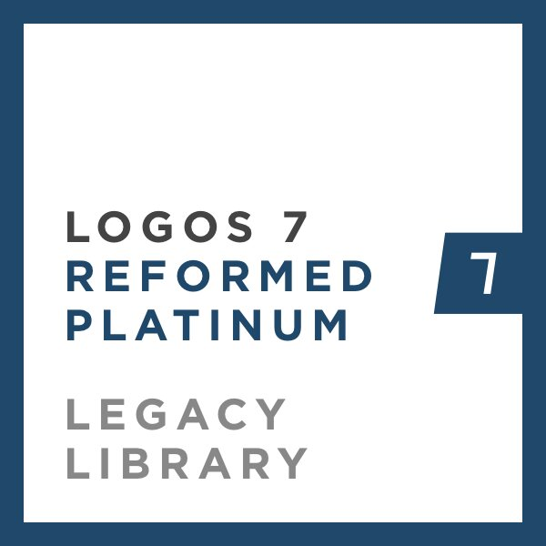 Logos 7 Reformed Platinum Legacy Library