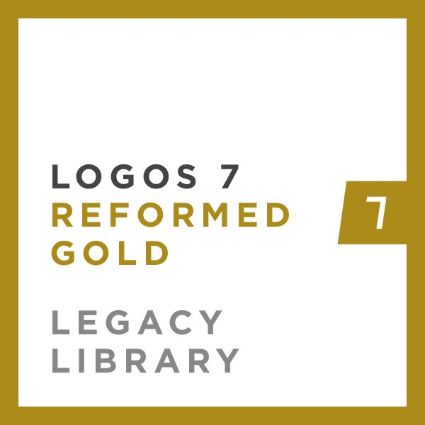 Logos 7 Reformed Gold Legacy Library