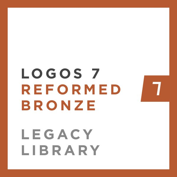 Logos 7 Reformed Bronze Legacy Library