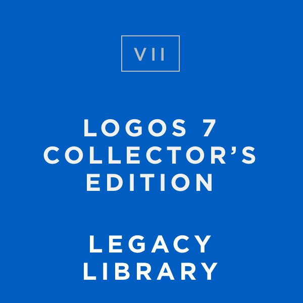 Logos 7 Collector's Edition Legacy Library