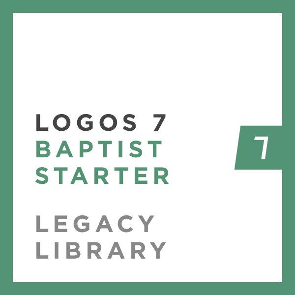 Logos 7 Baptist Starter Legacy Library