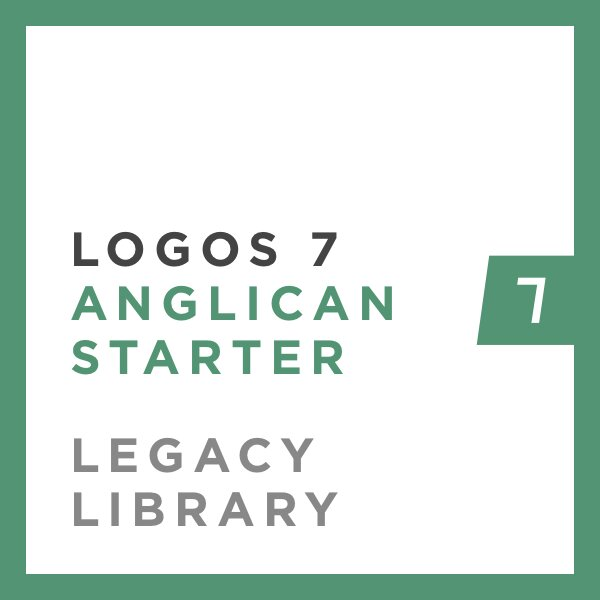Logos 7 Anglican Starter Legacy Library