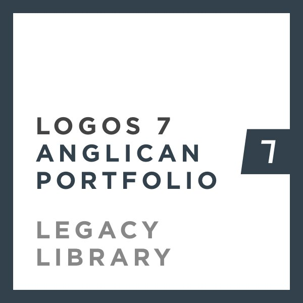 Logos 7 Anglican Portfolio Legacy Library
