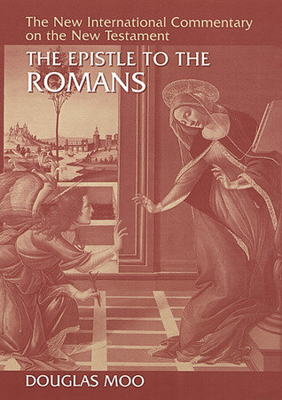 The Epistle to the Romans (The New International Commentary on the New Testament | NICNT)