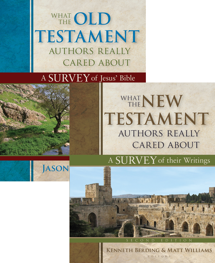 What the Old & New Testament Authors Really Cared About (2 vols.)