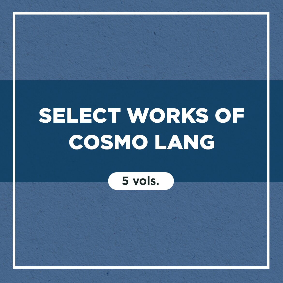 Select Works of Cosmo Lang (5 vols.)