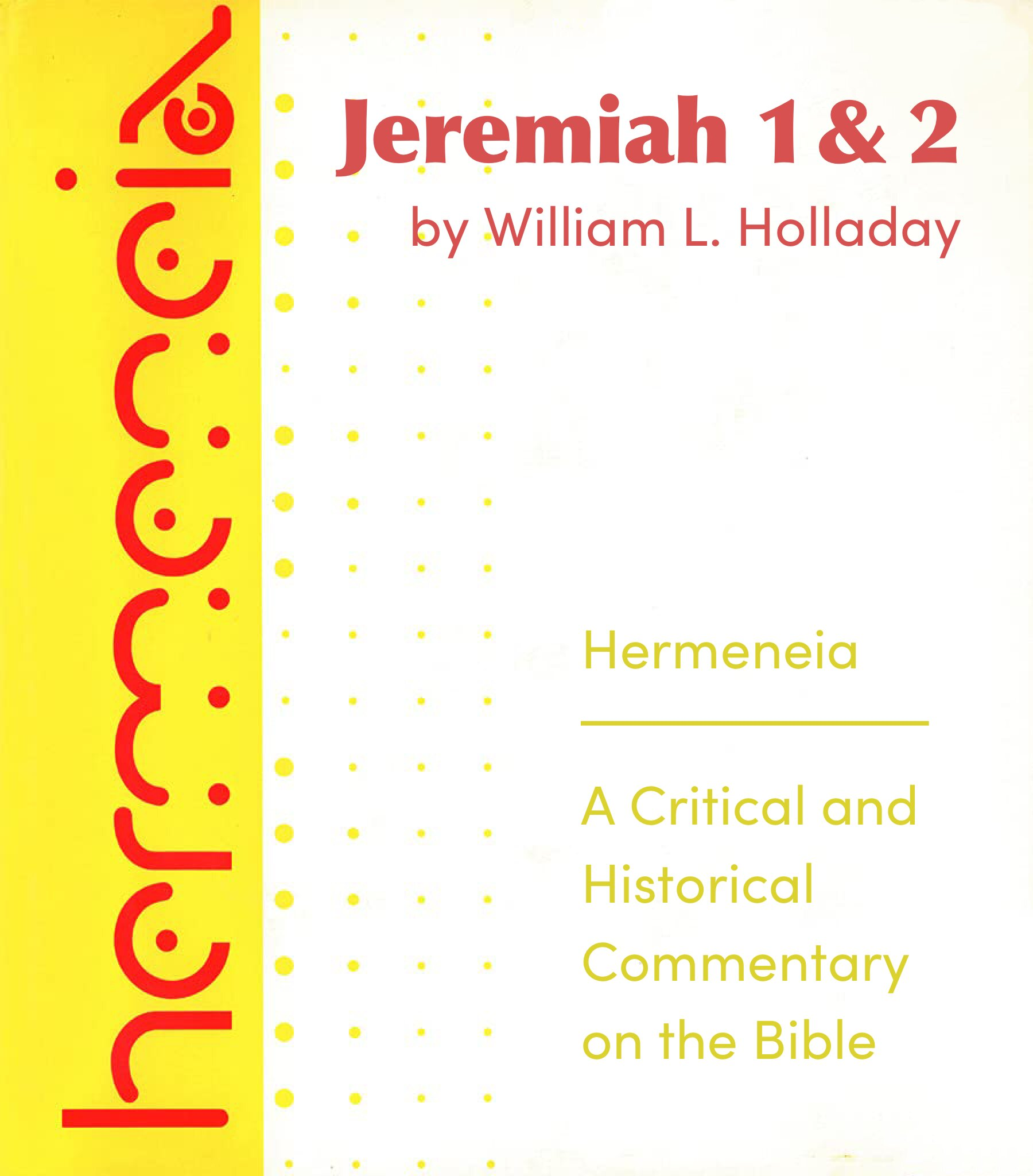 Jeremiah, vols 1 & 2 (Hermeneia Commentary | HERM)