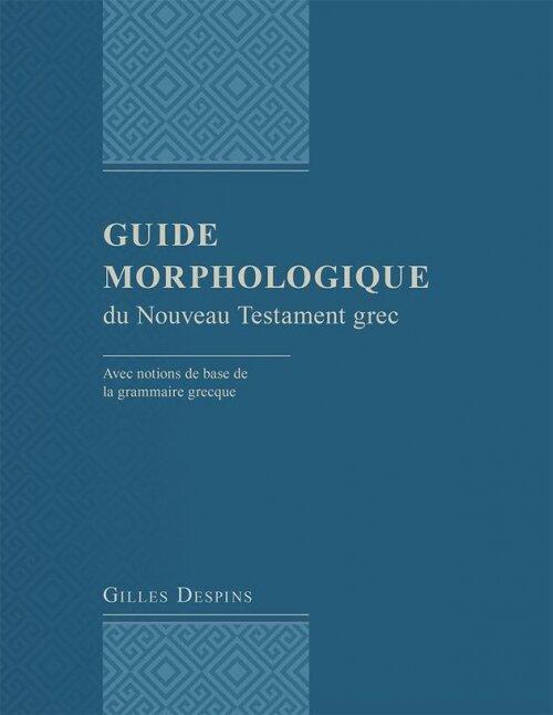Guide morphologique du Nouveau Testament grec