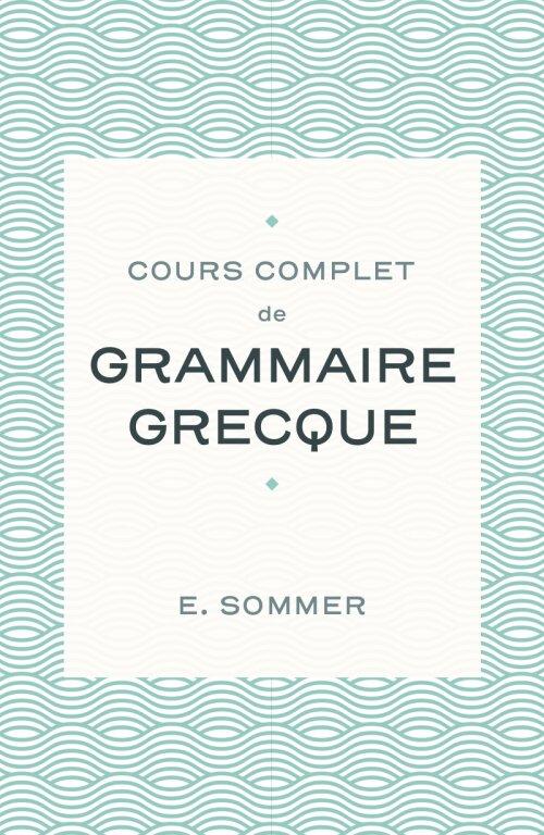 Cours complete de grammaire grecque