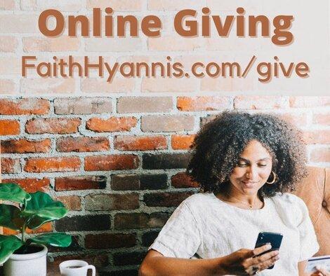 Online Giving FaithHyannis.com/give