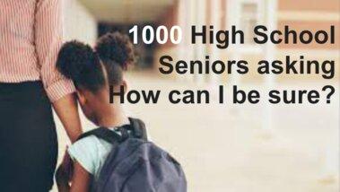 1000-High School Seniors Asking How Can I-Be Sure Google Slides