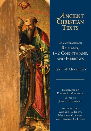 Commentaries on Romans, 1-2 Corinthians, and Hebrews (Ancient Christian Texts   ACT)