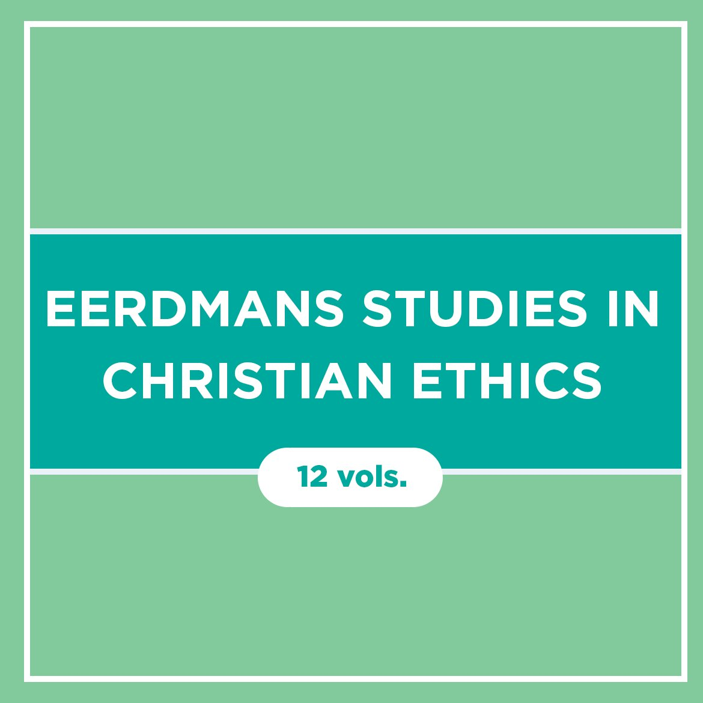 Eerdmans Studies in Christian Ethics (12 vols.)