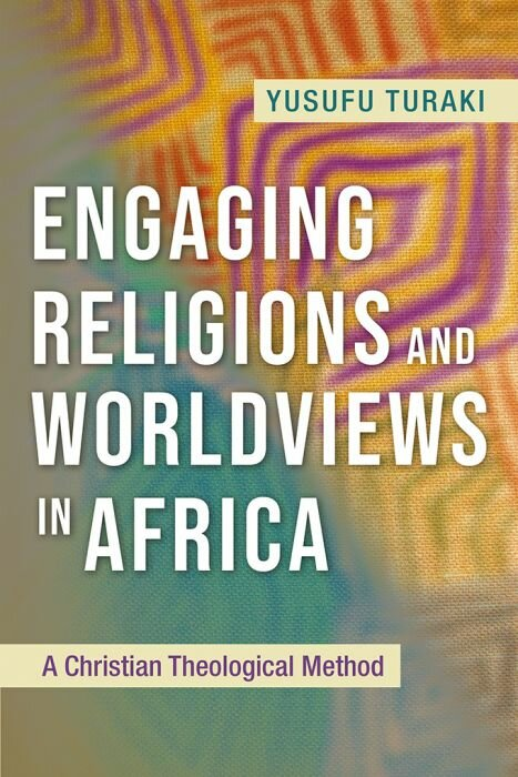 Engaging Religions and Worldviews in Africa: A Christian Theological Method