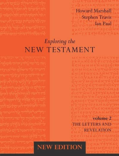 Exploring the New Testament, vol. 2: Letters and Revelation, new ed.