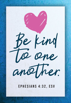 Kind Be Kind To One Antoher Ephesians 4 32
