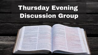 Thursday Evening Discussion Group